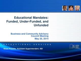 Educational Mandates:  Funded, Under-Funded, and Unfunded