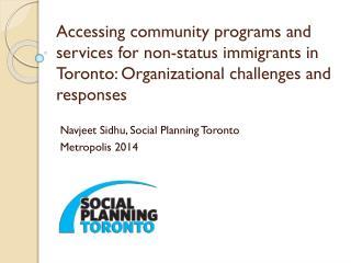 Navjeet Sidhu , Social Planning Toronto Metropolis 2014