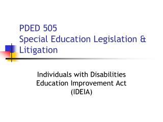 PDED 505 Special Education Legislation  Litigation