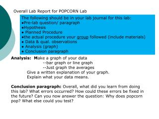The following should be in your lab journal for this lab: ●Pre-lab question/ paragraph ●Hypothesis
