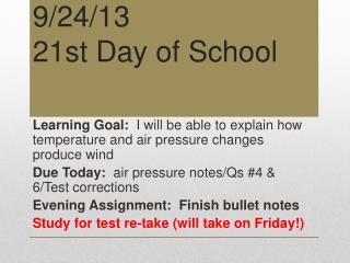 9 /24/13 21st Day of School