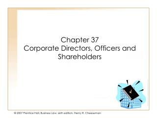 Chapter 37 Corporate Directors, Officers and Shareholders