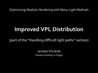 Improved VPL Distribution