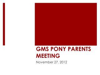 GMS PONY PARENTS MEETING