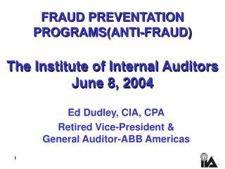 FRAUD PREVENTATION PROGRAMSANTI-FRAUD  The Institute of Internal Auditors June 8, 2004