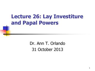 Lecture 26: Lay Investiture and Papal Powers