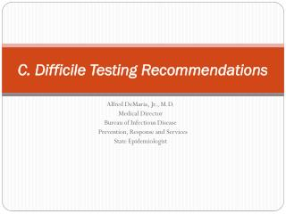 C.  Difficile  Testing Recommendations