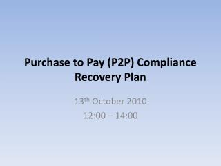 Purchase to Pay (P2P) Compliance Recovery Plan