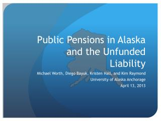 Public Pensions in Alaska and the Unfunded Liability