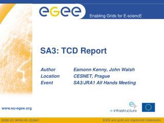 SA3: TCD Report