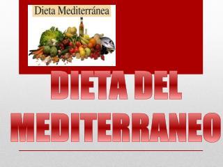 DIETA DEL  MEDITERRANEO