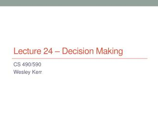 Lecture  24  – Decision Making