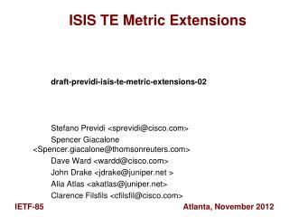ISIS TE Metric Extensions draft-previdi-isis-te-metric-extensions -02