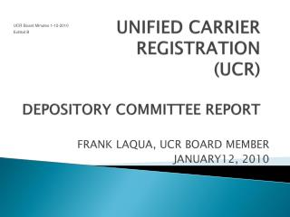 UNIFIED CARRIER REGISTRATION (UCR) DEPOSITORY COMMITTEE REPORT