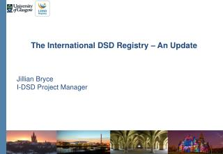 The International DSD Registry – An Update Jillian Bryce I-DSD Project Manager
