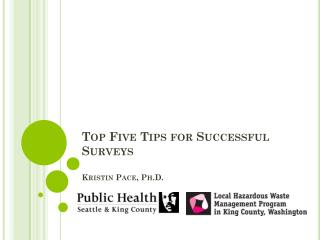 Top Five Tips for Successful Surveys Kristin Pace,  Ph.D.