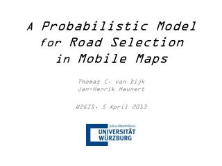 A  Probabilistic Model for  Road  S election in  Mobile Maps