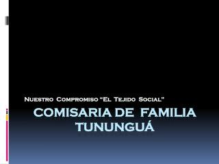 Comisaria de  familia Tununguá