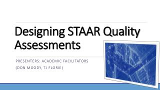 Designing STAAR Quality Assessments