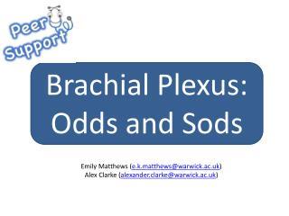 Brachial Plexus: Odds and Sods