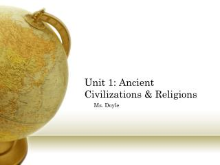 Unit 1: Ancient Civilizations & Religions