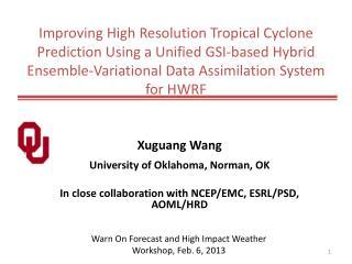 Xuguang Wang  University of Oklahoma, Norman, OK