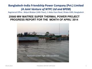 2X660 MW MAITREE SUPER THERMAL POWER PROJECT PROGRESS REPORT FOR THE  MONTH OF  APRIL'  2014
