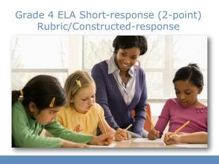 Grade 4 ELA Short-response (2-point)  Rubric/Constructed-response