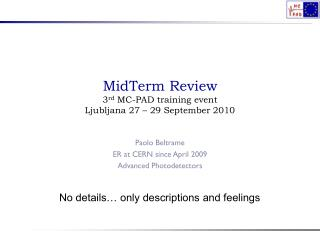 MidTerm  Review 3 rd  MC-PAD training event Ljubljana 27 – 29 September 2010