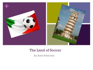 The Land of Soccer