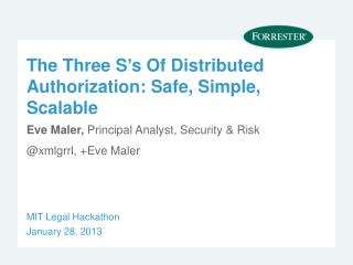 The Three S's Of Distributed Authorization: Safe, Simple, Scalable