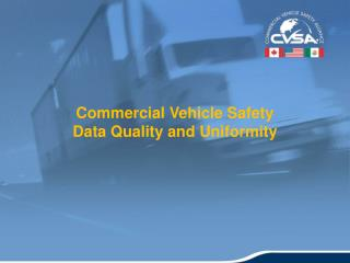 Commercial Vehicle Safety  Data  Quality and Uniformity