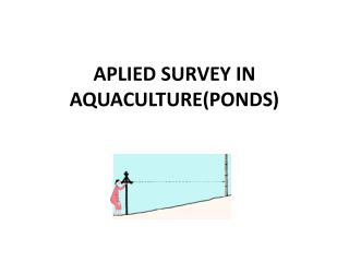 APLIED SURVEY IN AQUACULTURE(PONDS)
