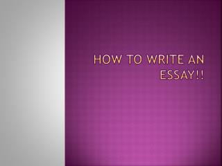 How to write an essay!!