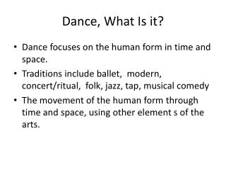 Dance, What Is it?