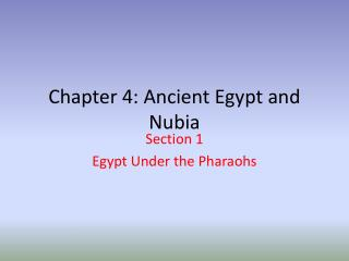 Chapter  4: Ancient Egypt and  Nubia
