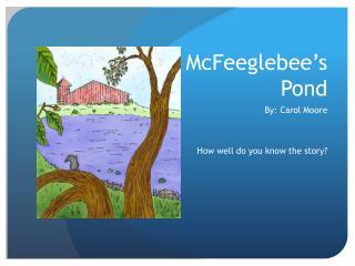 McFeeglebee's  Pond