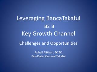 Leveraging BancaTakaful  as a  Key Growth Channel