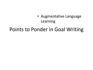 Points to Ponder in Goal Writing