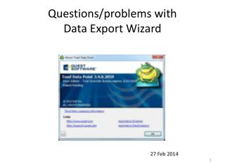 Questions/problems with  Data Export Wizard
