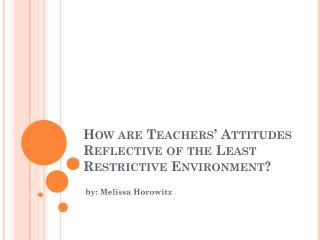 How are Teachers' Attitudes Reflective of the Least Restrictive Environment?