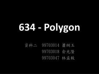 634 - Polygon