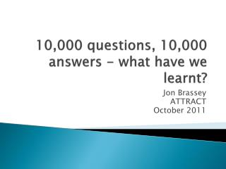 10,000 questions, 10,000 answers - what have we learnt?