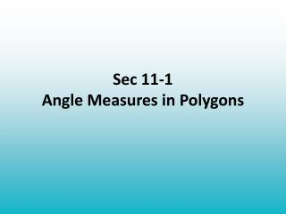 Sec  11-1 Angle Measures in Polygons