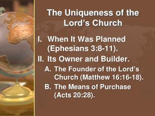 The Uniqueness of the Lord's Church