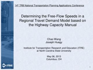 Chao Wang Joseph  Huegy Institute  for Transportation Research and Education  (ITRE)