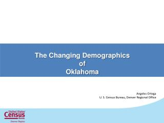 T he Changing Demographics of Oklahoma