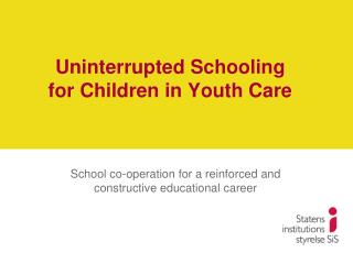 Uninterrupted Schooling for Children in Youth Care