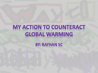 My action to counteract global warming