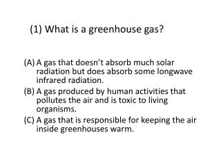 (1) What is a greenhouse gas?